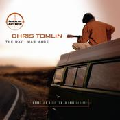 The Way I Was Made: Words and Music for an Unusual Life, by Chris Tomlin