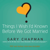 Things I Wish I'd Known Before We Got Married, by Gary D. Chapman