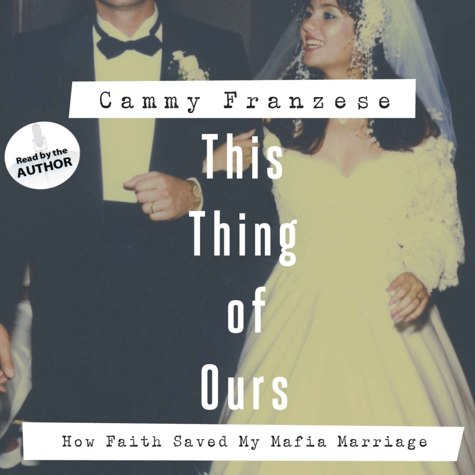 Printable This Thing of Ours: How Faith Saved My Mafia Marriage Audiobook Cover Art