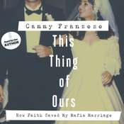 This Thing of Ours: How Faith Saved My Mafia Marriage Audiobook, by Cammy Franzese