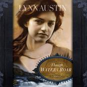 Though Waters Roar, by Lynn Austin
