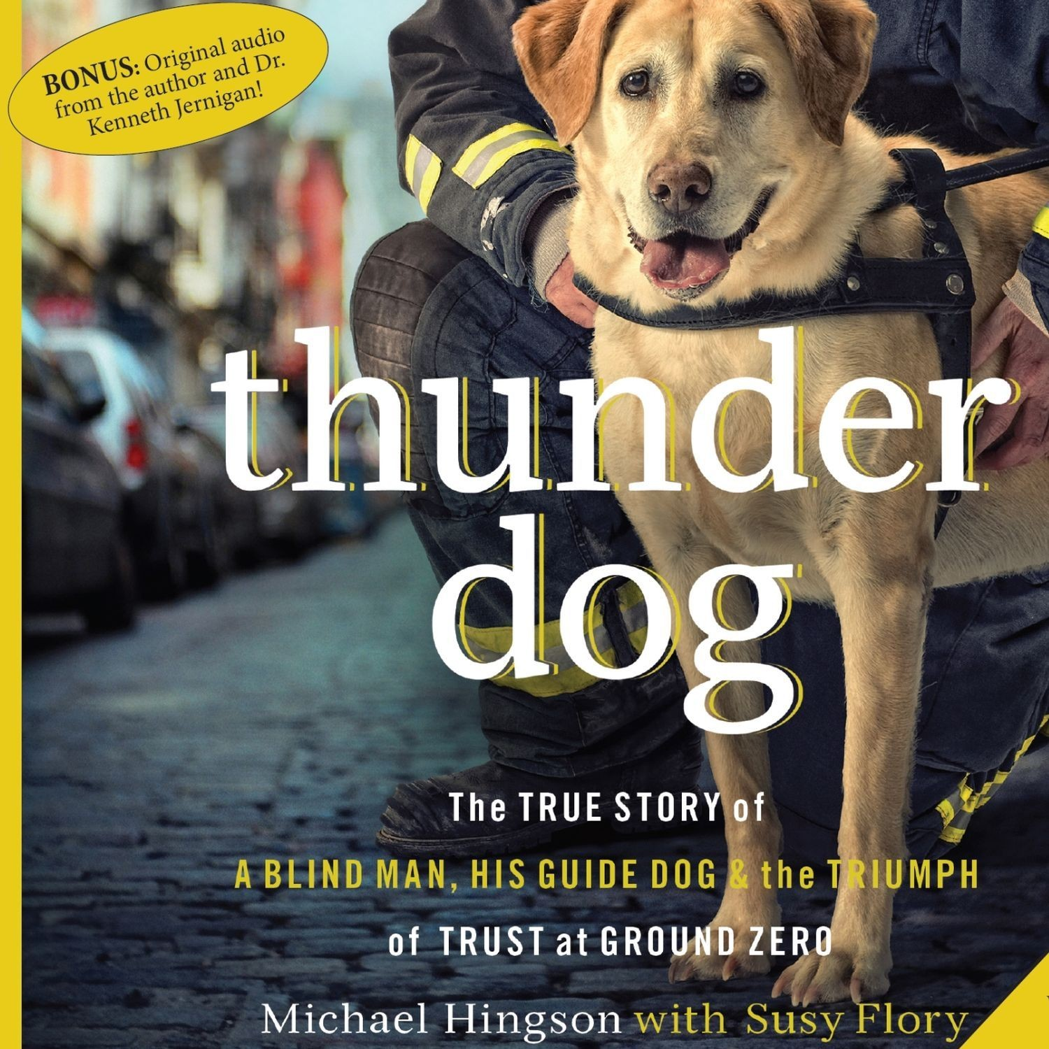 Printable Thunder Dog: The True Story of a Blind Man, His Guide Dog, and the Triumph of Trust at Ground Zero Audiobook Cover Art