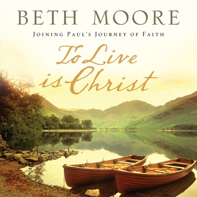 To Live is Christ Audiobook, by Beth Moore