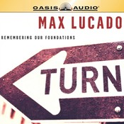 Turn: Remembering Our Foundations, by Max Lucado
