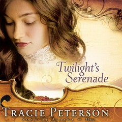 Twilights Serenade Audiobook, by Tracie Peterson