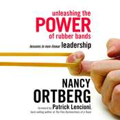Unleashing the Power of Rubber Bands: Lessons in Non-linear Leadership Audiobook, by Nancy Ortberg