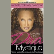 Unveiling the Diva Mystique: Taking Victorious Living to the Next Level Audiobook, by Michelle McKinney Hammond