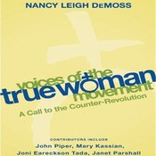 Voices of the True Woman Movement: A Call to the Counter-Revolution Audiobook, by Nancy Leigh DeMoss