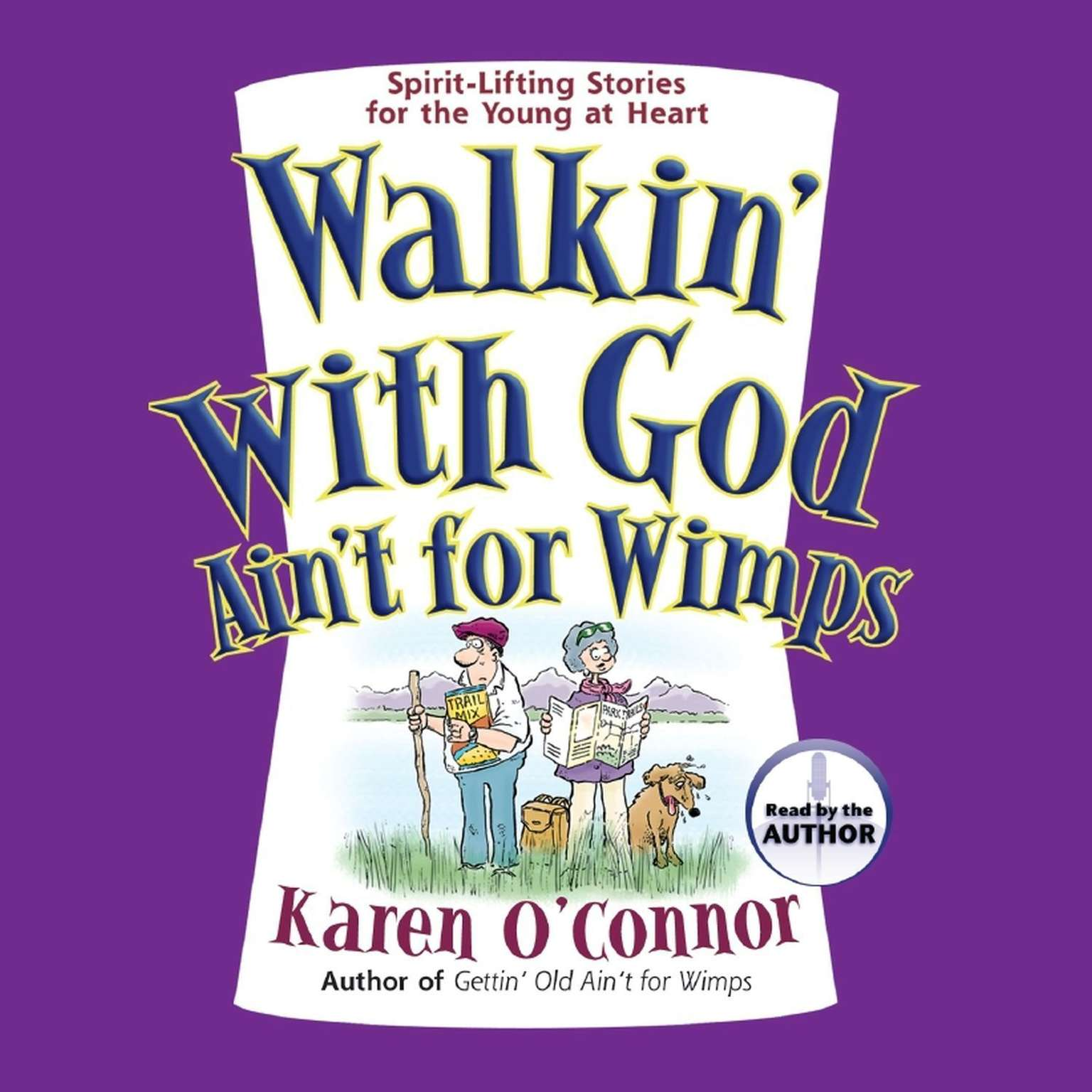 Printable Walkin' With God Ain't for Wimps: Spirit-Lifting Stories for the Young at Heart Audiobook Cover Art