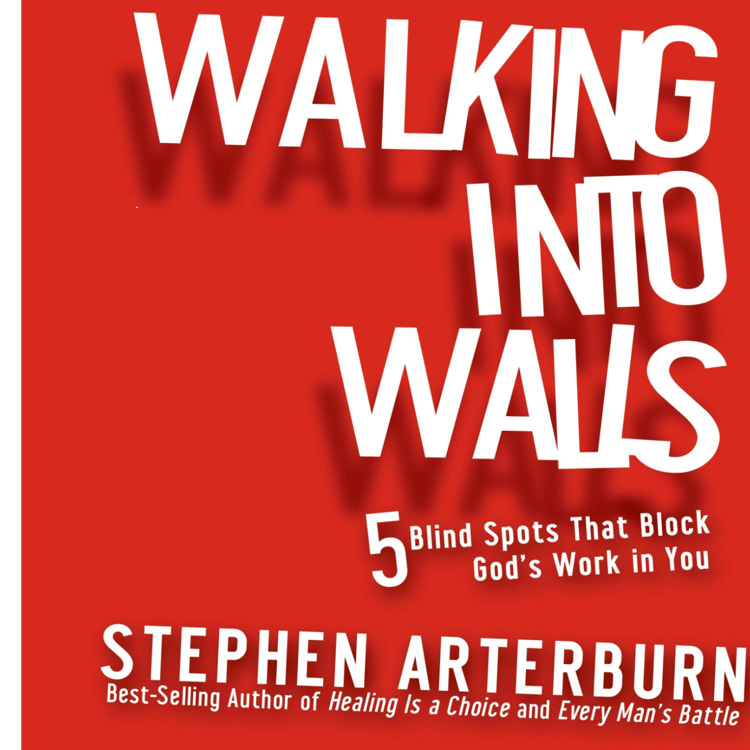Printable Walking Into Walls: 5 Blind Spots That Block God's Work in You Audiobook Cover Art