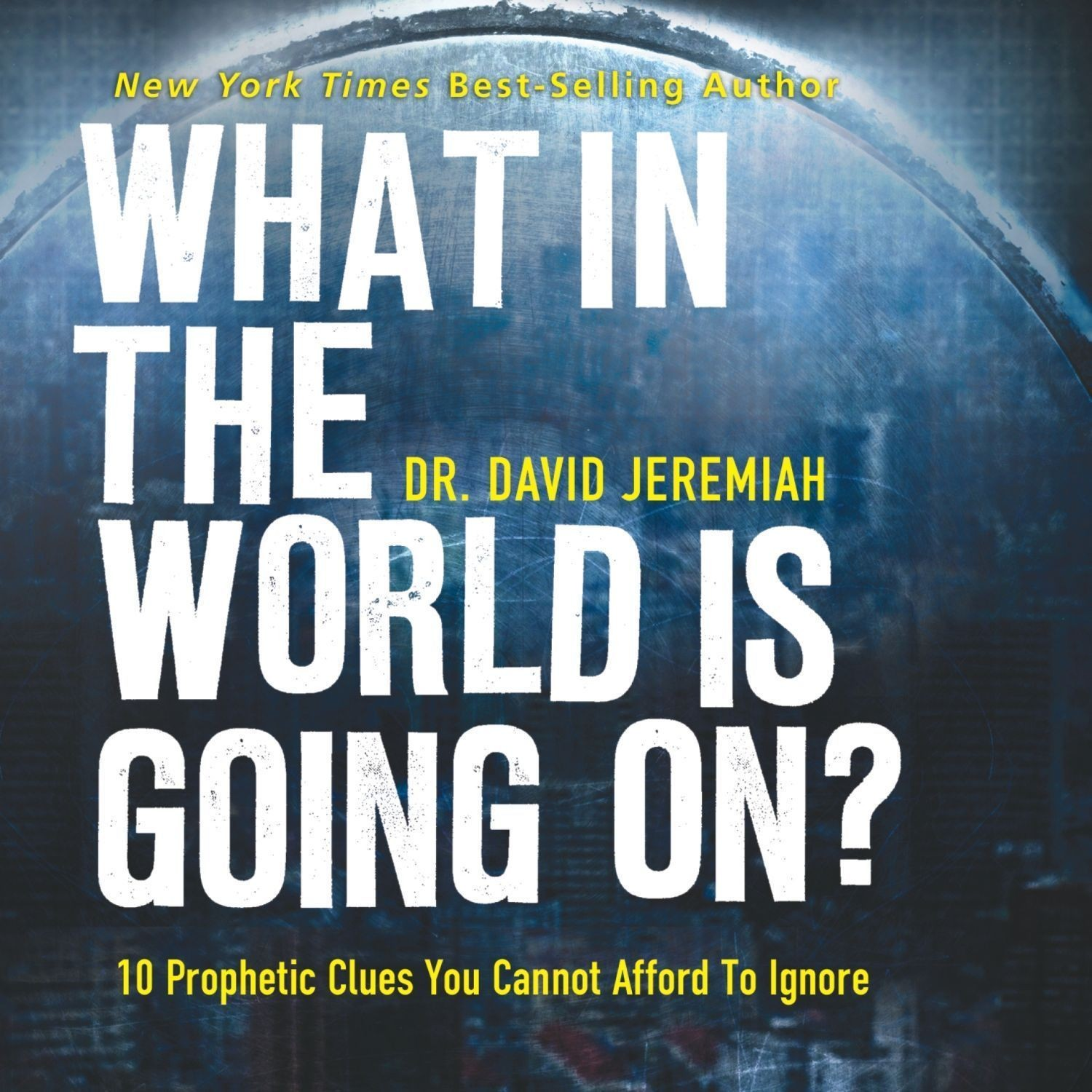 Printable What in the World Is Going On?: 10 Prophetic Clues You Cannot Afford to Ignore Audiobook Cover Art