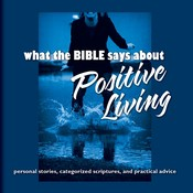 What the Bible Says about Positive Living, by Oasis Audio