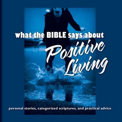 What the Bible Says About Positive Living Audiobook, by Oasis Audio
