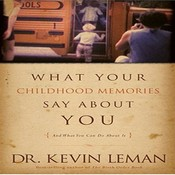 What Your Childhood Memories Say About You, by Kevin Leman