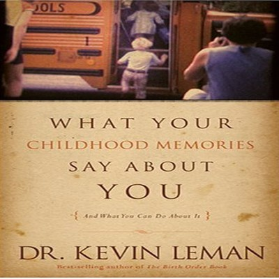What Your Childhood Memories Say About You Audiobook, by Kevin Leman