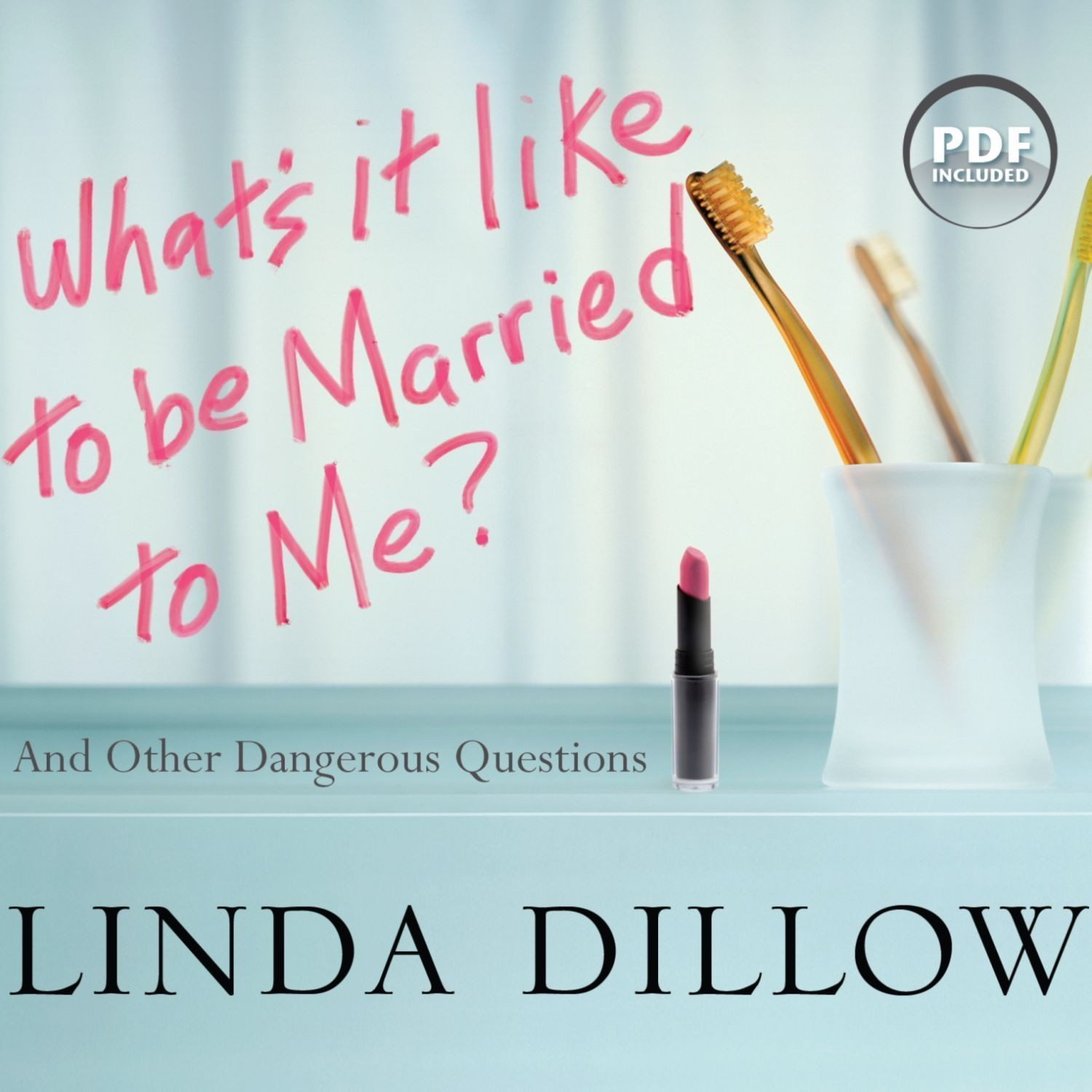 Printable What's It Like to Be Married to Me?: And Other Dangerous Questions Audiobook Cover Art