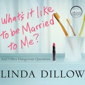 What's It Like to Be Married to Me?: And Other Dangerous Questions Audiobook, by Linda Dillow
