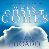 When Christ Comes Audiobook, by Max Lucado