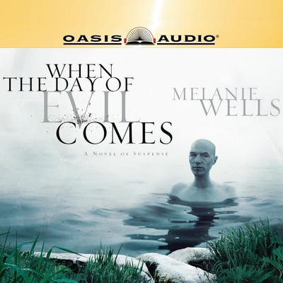 When the Day of Evil Comes: A Novel of Suspense Audiobook, by Melanie Wells