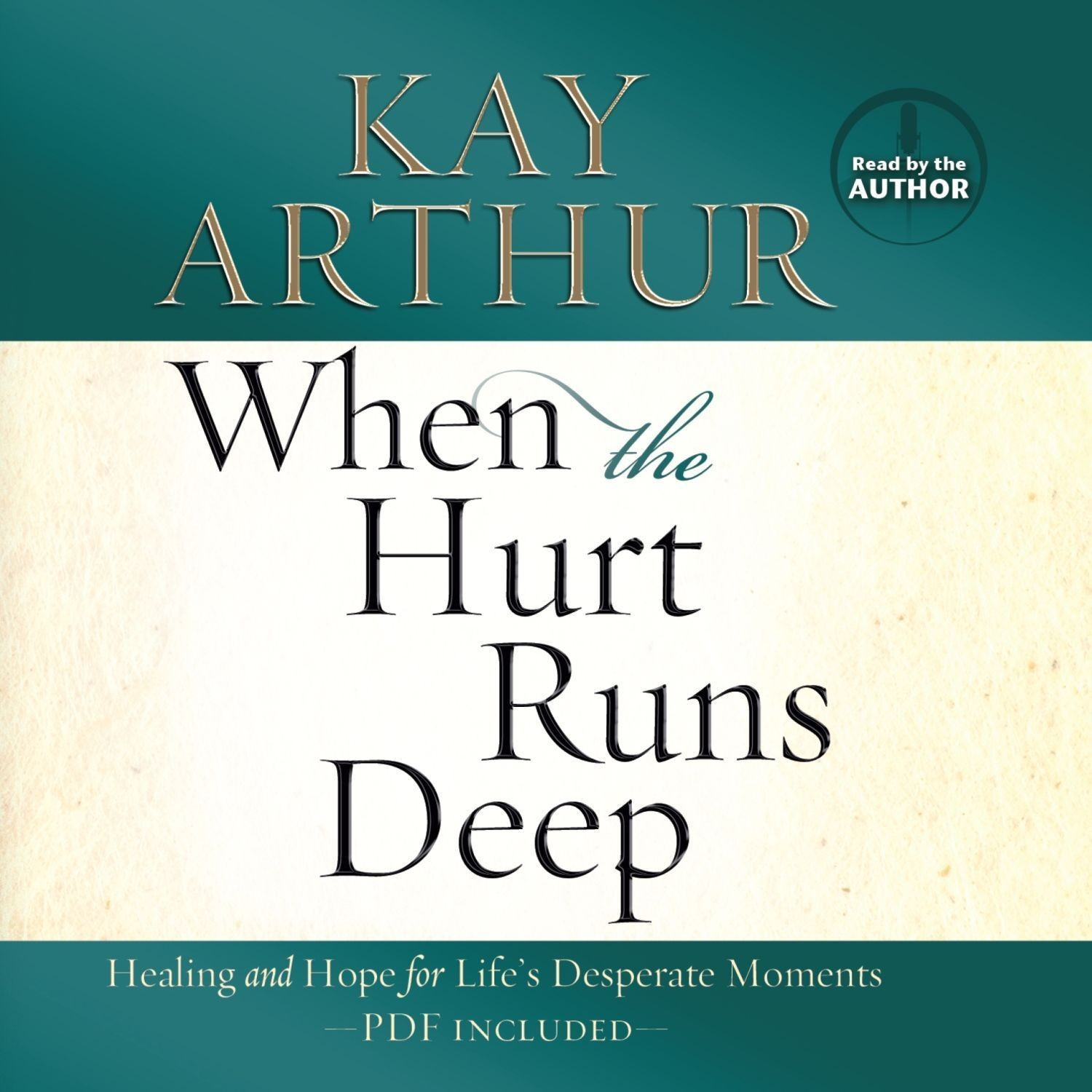 Printable When the Hurt Runs Deep: Healing and Hope for Life's Desperate Moments Audiobook Cover Art