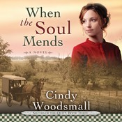 When the Soul Mends Audiobook, by Cindy Woodsmall