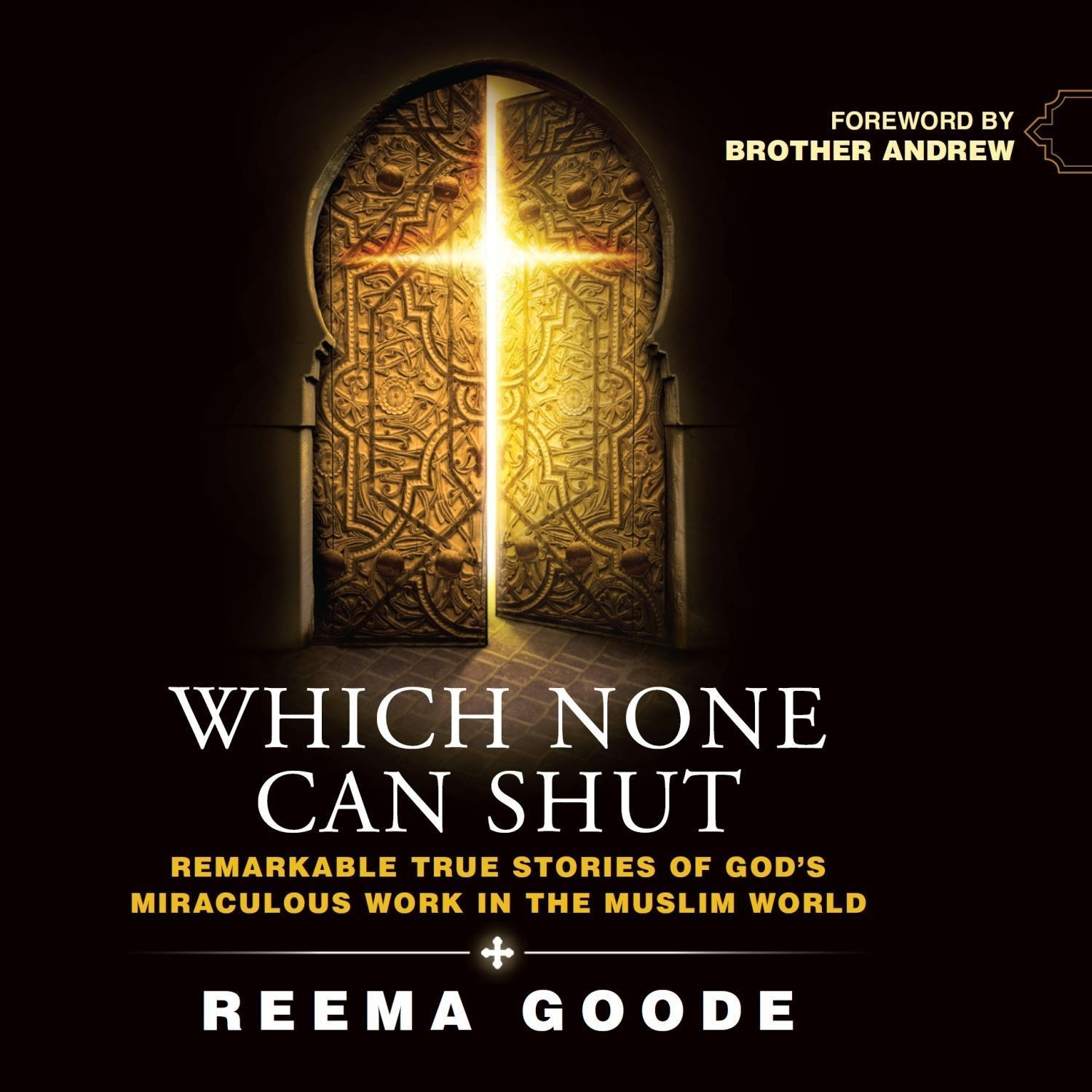 Printable Which None Can Shut: Remarkable True Stories of God's Miraculous Work in the Muslim World Audiobook Cover Art