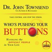 Whos Pushing Your Buttons?: Handling the Difficult People in Your Life Audiobook, by John Townsend