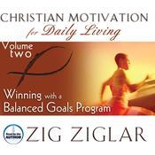 Winning with a Balanced Goals Program Audiobook, by Zig Ziglar