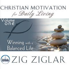 Winning with a Balanced Life Audiobook, by Zig Ziglar