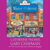 Winter Turns to Spring Audiobook, by Catherine Palmer, Gary D. Chapman