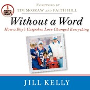 Without a Word: How a Boys Unspoken Love Changed Everything Audiobook, by Jill Kelly