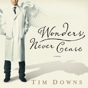 Wonders Never Cease Audiobook, by Tim Downs
