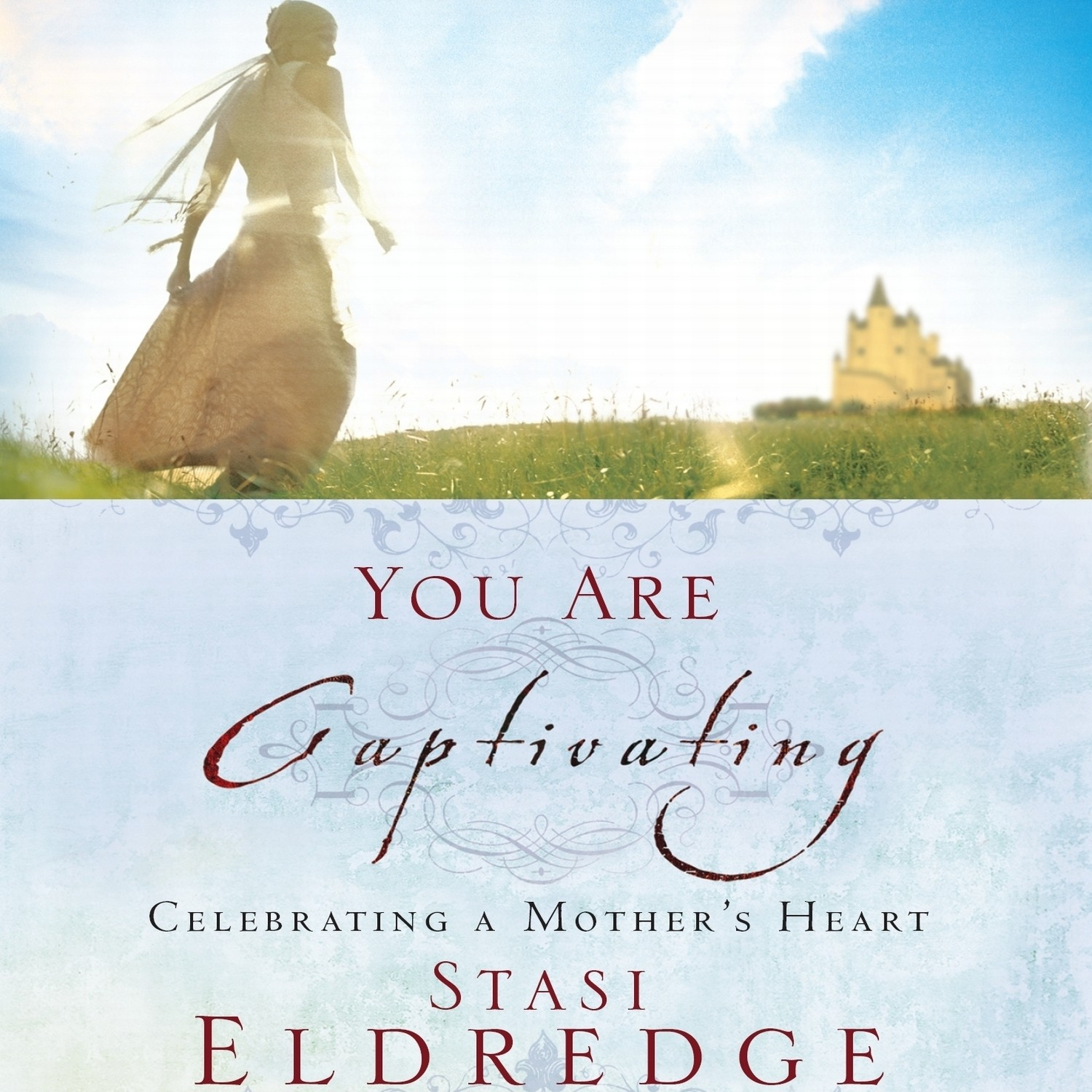Printable You Are Captivating: Celebrating a Mother's Heart Audiobook Cover Art