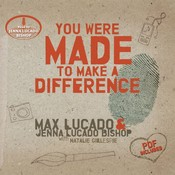 You Were Made to Make a Difference, by Jenna Lucado  Bishop, Max Lucado