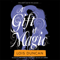A Gift of Magic Audiobook, by Lois Duncan