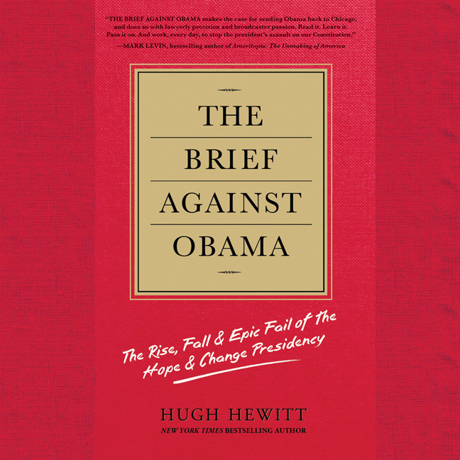 Printable The Brief against Obama: The Rise, Fall & Epic Fail of the Hope & Change Presidency Audiobook Cover Art