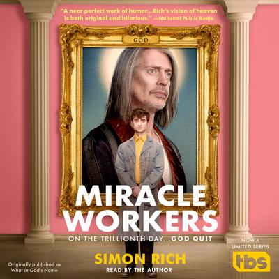 Miracle Workers: A Novel Audiobook, by