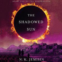 The Shadowed Sun Audiobook, by N. K. Jemisin