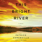 This Bright River: A Novel Audiobook, by Patrick Somerville