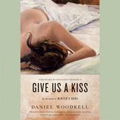 Give Us a Kiss: A Novel Audiobook, by Daniel Woodrell