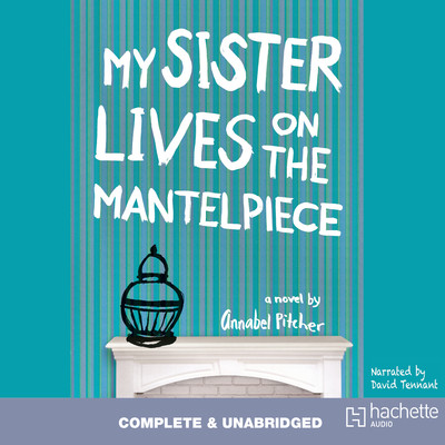 My Sister Lives on the Mantelpiece Audiobook, by Annabel Pitcher