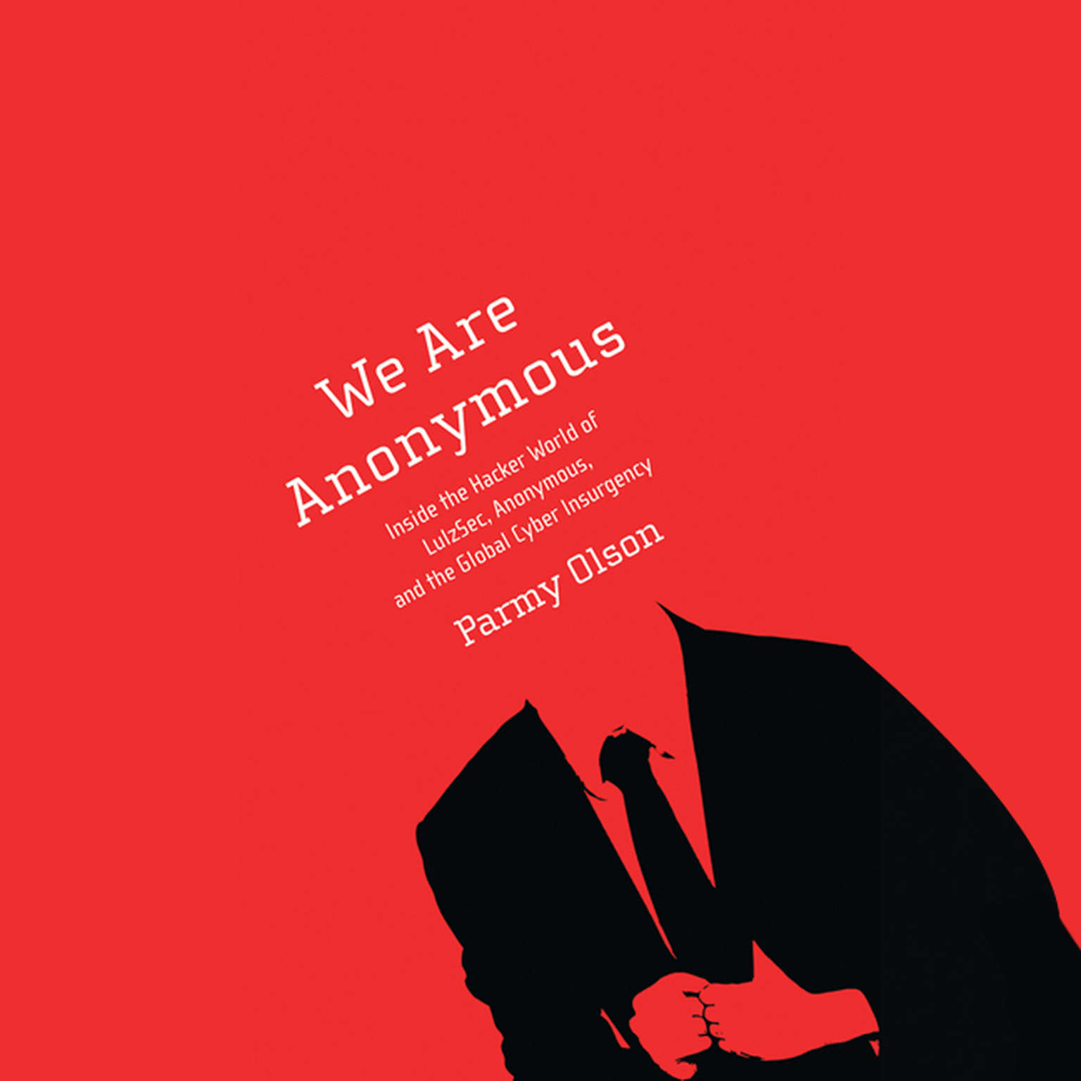 Printable We Are Anonymous: Inside the Hacker World of LulzSec, Anonymous, and the Global Cyber Insurgency Audiobook Cover Art