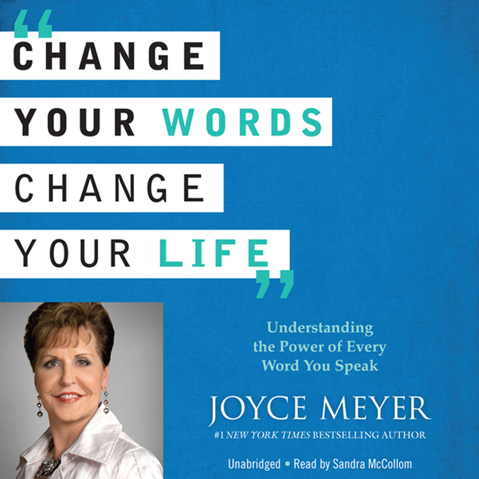 Printable Change Your Words, Change Your Life: Understanding the Power of Every Word You Speak Audiobook Cover Art