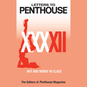 Letters to Penthouse XXXXII: Hot and Horny in Class Audiobook, by Penthouse International