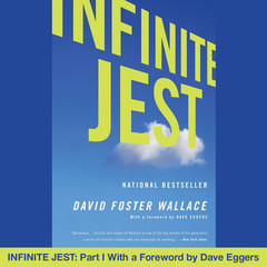 Infinite Jest: Part I With a Foreword by Dave Eggers Audiobook, by David Foster Wallace