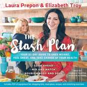 The Stash Plan: Your 21-Day Guide to Shed Weight, Feel Great, and Take Charge of Your Health, by Laura Prepon
