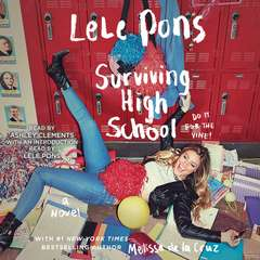 Surviving High School: A Novel Audiobook, by Melissa de la Cruz, Lele Pons