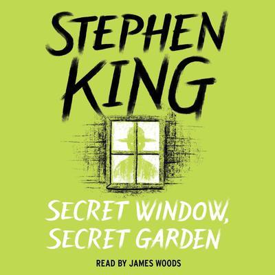 Secret Window, Secret Garden Audiobook, by Stephen King