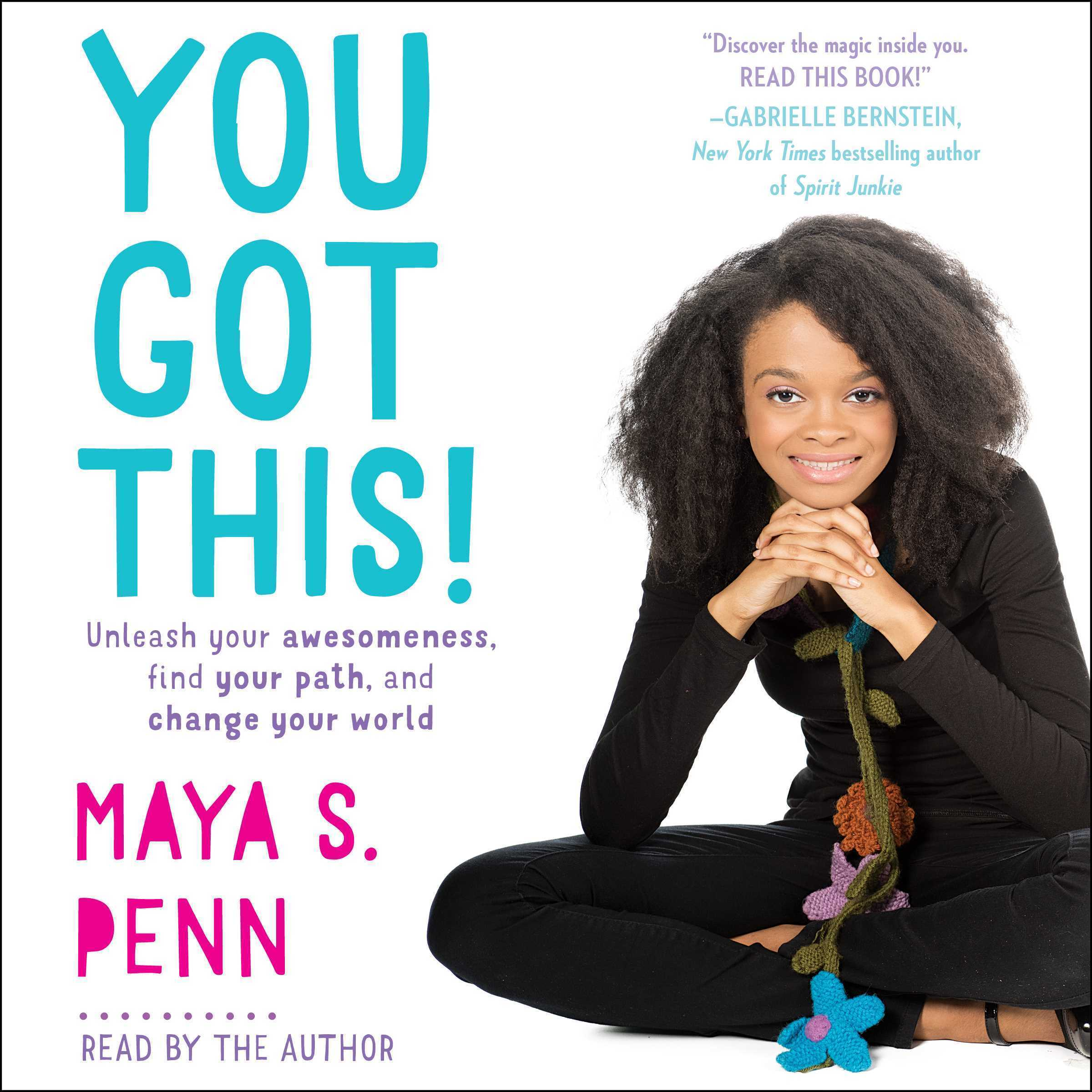 Printable You Got This!: Unleash Your Awesomeness, Find Your Path, and Change Your World Audiobook Cover Art