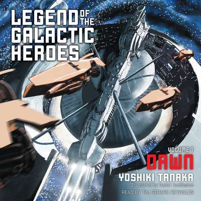 Legend of the Galactic Heroes, Vol. 1: Dawn Audiobook, by Yoshiki Tanaka